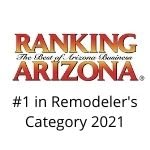 #1 in Remodeler's Category 2021 Ranking Arizona