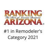 #1 in Remodeler's Category 2021 Ranking Arizona